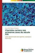 Chorinho Carioca Nos Primeiros Anos Do Seculo XXI by Cabanzo Chaparro Maria...