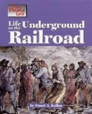 The Way People Live: Life on the Underground Railroad by Stuart A. Kallen...