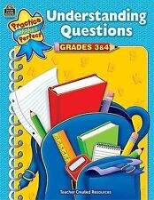 Understanding Questions Grd 3-4 Practice Makes Perfect Teacher Created Materia
