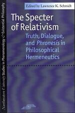 The Specter of Relativism: Truth, Dialogue, and Phronesis in Philosophical Herme