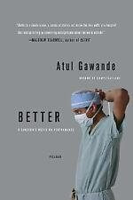 Better: A Surgeon's Notes on Performance by Gawande, Atul