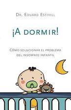 ¡A dormir!: Cómo solucionar el problema del insomnio infantil (Spanish Edition),