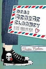 Dear George Clooney : Please Marry My Mom by Susin Nielsen (2010, Hardcover)