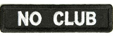 No Club SMALL Black & White sew on Motorcycle Biker Triker Slogan Patch