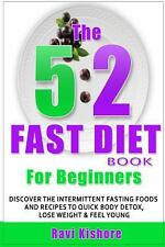 The 5:2 Fast Diet Book for Beginners : Discover the Intermittent Fasting...