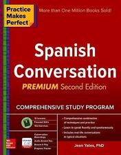 Practice Makes Perfect Spanish Conversation 2nd Ed by Jean Yates (2016,...