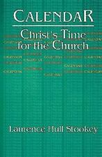 Calendar : Christ's Time for the Church by Laurence Stookey (1996, Paperback)