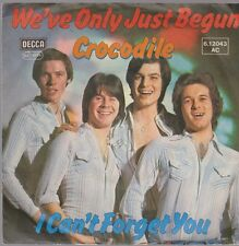 """7"""" Crocodile We`ve Only Just Begun / I Can`t Forget You 70`s DECCA Glam Pop"""