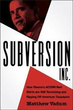 Subversion, Inc.: How Obama's ACORN Red Shirts are Still Terrorizing and Ripping