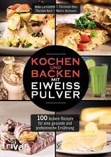 Lackstetter, Hess, Koch - Kochen und Backen mit Eiweißpulver - 100 Rezepte  Buch