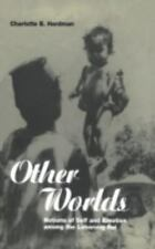Other Worlds: Notions of Self and Emotion among the Lohorung Rai (Explorations i