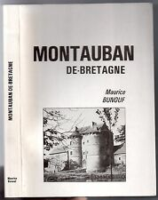 MAURICE BUNOUF MONTAUBAN DE BRETAGNE 1983 HISTOIRE ILLE-ET-VILAINE