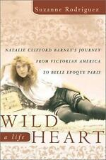 Wild Heart, a Life: Natalie Clifford Barney's Journey from Victorian America to