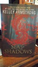 Sea of Shadows by Kelley Armstrong (2014, Hardcover) Signed 1st/1st & Quote