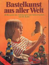 Kahn, Bastelkunst a aller Welt, Basteln, 40 Anleitungen z Selbermachen JFS 1976