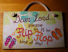 DEAR LORD PLEASE LET IT BE A FLIP FLOP KIND OF DAY Pool Beach Sign Home Decor