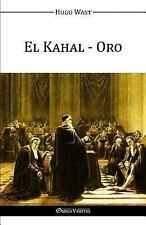 El Kahal - Oro by Hugo Wast (2015, Paperback)