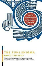 The Zuni Enigma : A Native American Peoples Possible Japanese Connection by...