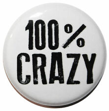 """1"""" (25mm) '100% CRAZY' Button Badge Pin - High Quality"""