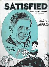 RUDY VALLEE 1929 Sheet Music SATISFIED Cliff Friend & Irving Caesar Fox Trot
