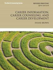 Career Information, Career Counseling, and Career Development 10E by Brown 10th