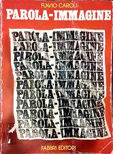 PAROLA - IMMAGINE. PER UN'ANTROPOLOGIA DELL'IMMAGINARIO: L'ARTE DI FLAVIO CAROLI