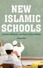 NEW - New Islamic Schools: Tradition, Modernity, and Class in Urban Pakistan