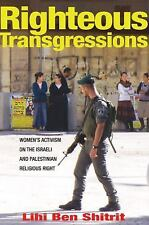 Righteous Transgressions: Women's Activism on the Israeli and Palestinian Religi
