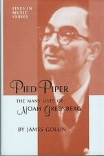 Pied Piper: The Many Lives of Noah Greenberg (Lives in Music Series)