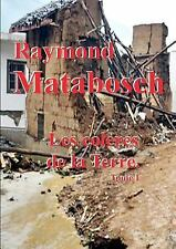 Les Coleres de la Terre. Tome I by Raymond Matabosch (2015, Paperback)