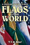 Flags of the World: A Visual Guide To The