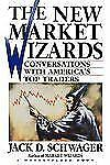 The New Market Wizards: Conversations with America's Top Traders (A Marketplace