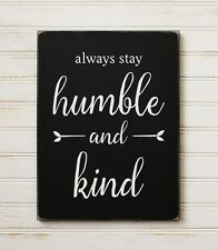 Always Stay Humble and Kind Wood Sign Inspirational Saying Hand Painted