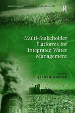 Multi-Stakeholder Platforms for Integrated Water Management (Ashgate Studies in
