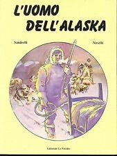 L' UOMO DELL'ALASKA - Ed. Lo Vecchio - 1986 - Sandrelli - Naselli