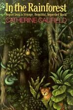 In the Rainforest: Report from a Strange, Beautiful, Imperiled World Caufield,