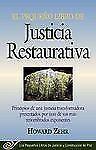 El Pequeno Libro De La Justicia Restaurativa: Principios De Una Justicia Trasnf