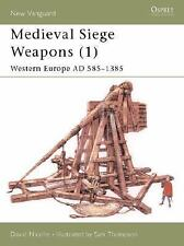 Medieval Siege Weapons (1): Western Europe AD 585-1385 (New Vanguard), Nicolle,