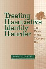 Treating Dissociative Identity Disorder: The Power of the Collective Heart, Krak