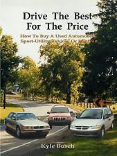 Drive the Best for the Price: How to Buy a Used Automobile, Sport-Utility Vehicl