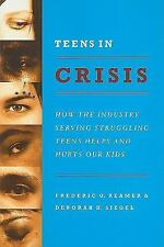 Teens in Crisis: How the Industry Serving Struggling Teens Helps and Hurts Our K