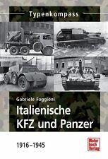 Italienische KFZ und Panzer 1916 - 1945 Typenkompass Typen Modelle Daten Buch