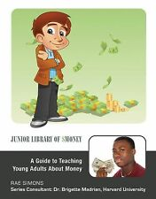 A Guide to Teaching Young Adults About Money (Junior Library of Money)
