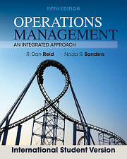 Operations Management: An Integrated Approach by R. Dan Reid, Nada R. Sanders (…