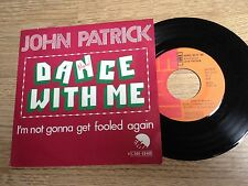 45 tours John Patrick Dance with me / I'm not gonna get fooled again 1974 EXC