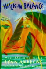Walk in Balance: Meditations With Lynn Andrews Author: Andrews, Lynn V.