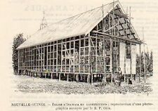 INAWAIA EGLISE CONSTRUCTION CHURCH NOUVELLE GUINEE NEW GUINEA IMAGE 1902 PRINT