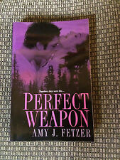 PERFECT WEAPON by Amy J. Fetzer SOFTCOVER, EROTIC ROMANCE