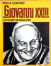 PRO E CONTRO DI GIOVANNI XXIII I DOSSIER MONDADORI