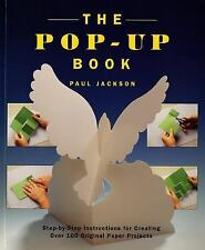 The Pop-Up Book: Step-by-Step Instructions for Creating Over 100 Original Paper
